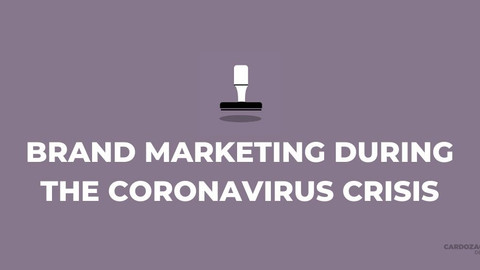 Brand Marketing During the Coronavirus Crisis