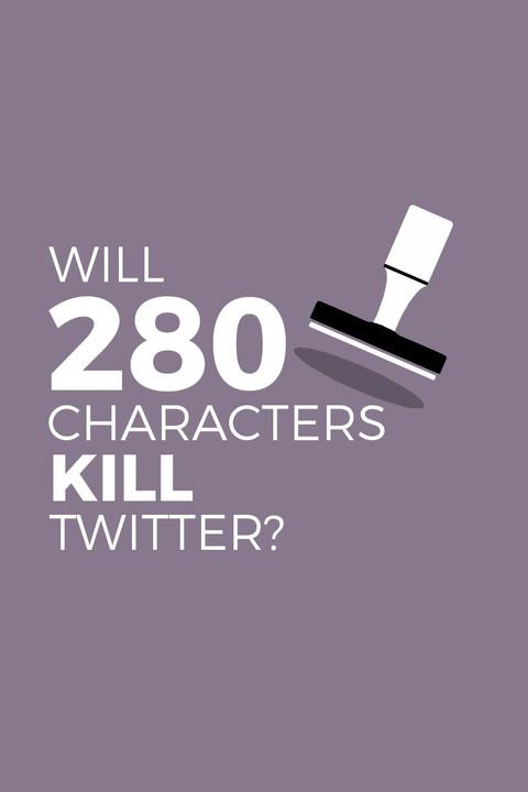 WILL 280 CHARACTERS KILL TWITTER?