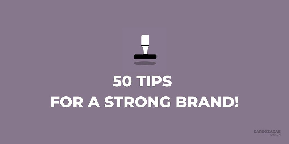 """Purple graphic that reads '50 tips for a strong brand' with a stamp icon above it and the CardozaGab logo in the corner."""