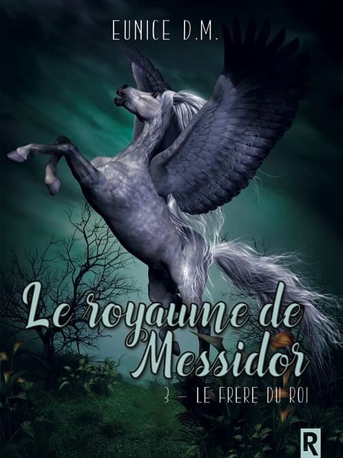 Le royaume de Messidor - Le frère du roi