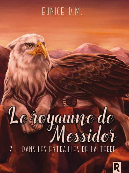 Le royaume de Messidor - Dans les entrailles de la Terre