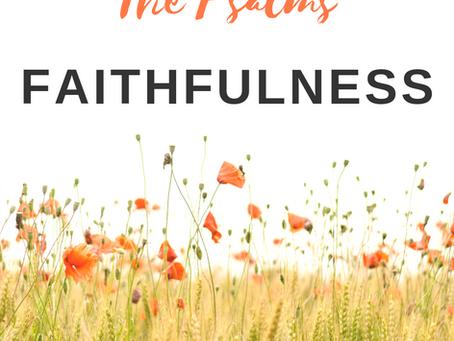 The Psalms: Faithfulness