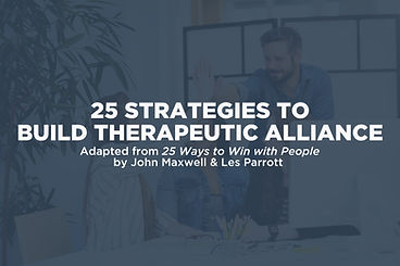 25 Ways to Build Therapeutic Alliance_Ma