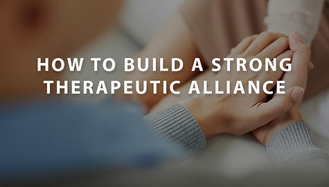How to Build a Strong Therapeutic Allian
