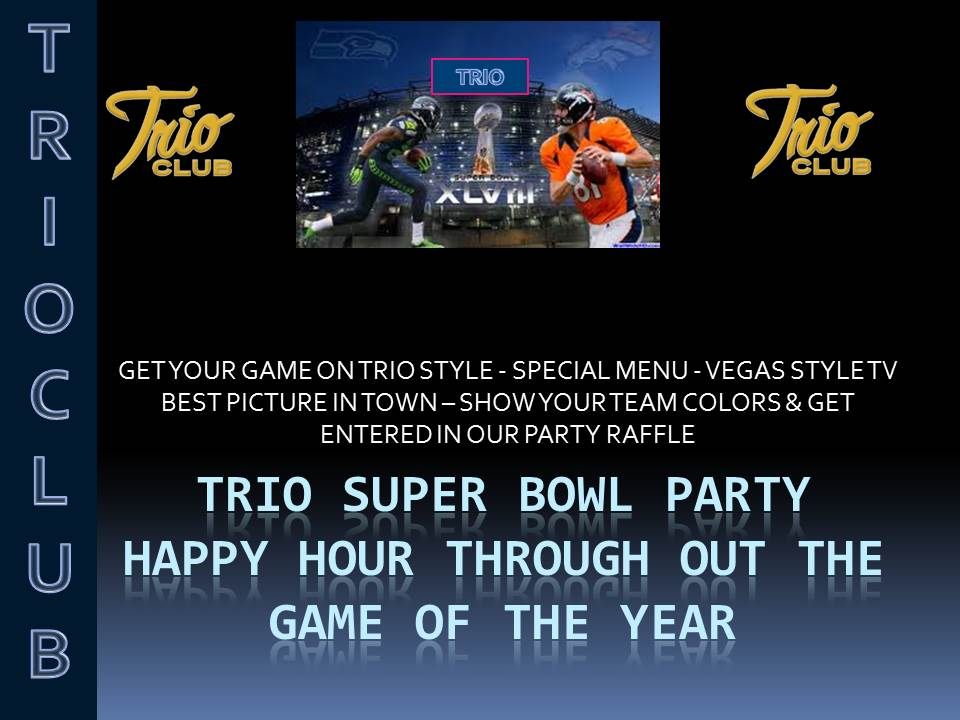 TRIO SUPER BOWL PARTY