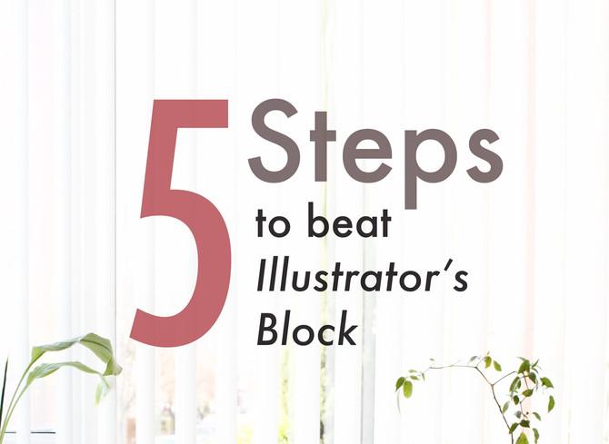 5 Steps to Beat Illustrator's Block