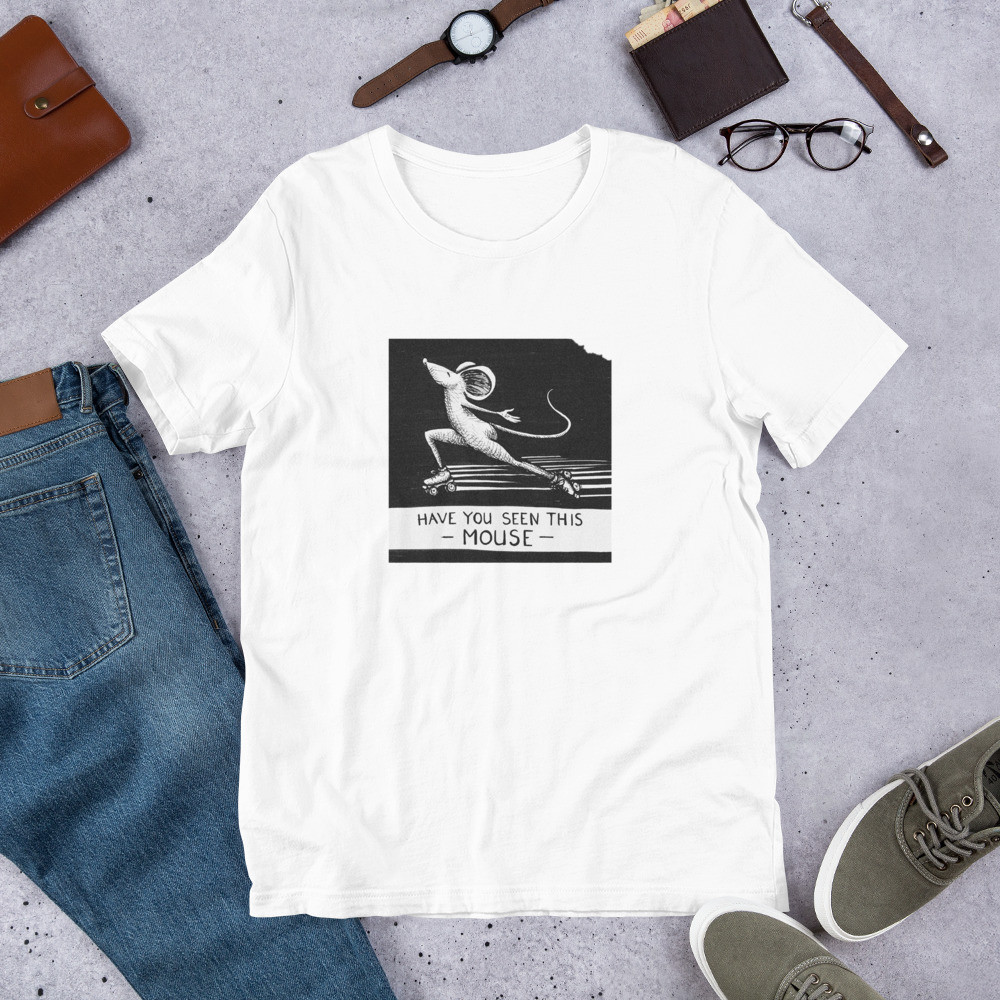 "mouse on roller skates black and white illustration t shirt saying ""have you seen this mouse"""