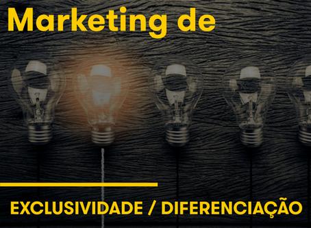 Marketing de exclusividade / diferenciação