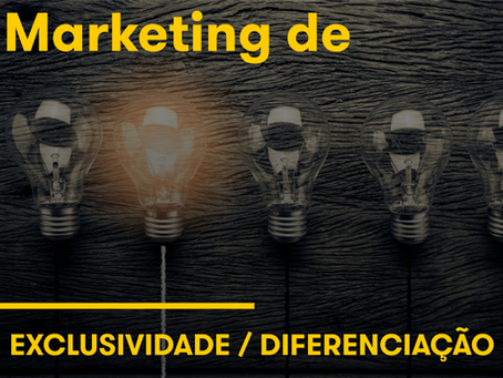 Marketing de exclusividade / diferenciação