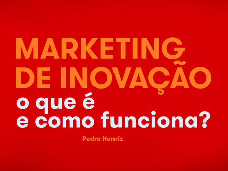 Marketing de inovação: o que é e como funciona?