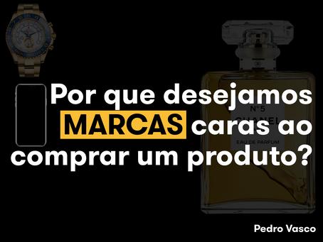 Por que desejamos marcas caras ao comprar um produto?