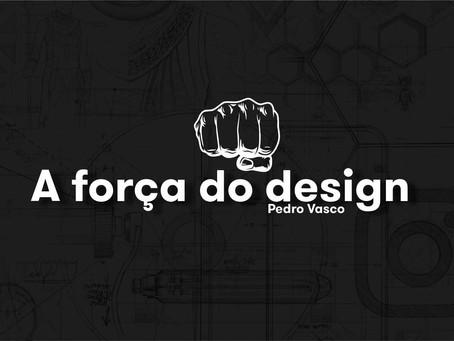 A força do design