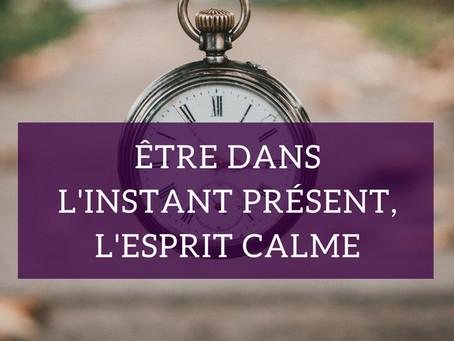 Être dans l'instant présent, l'esprit calme