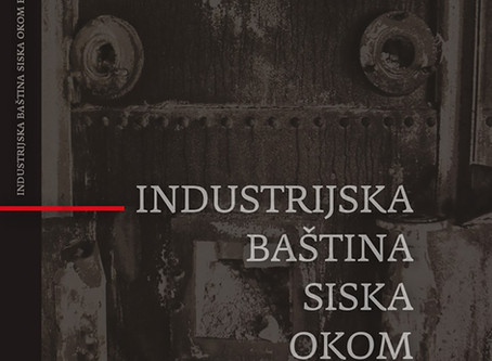 "PHOTO EXHIBITION ""INDUSTRIAL HERITAGE OF TOWN SISAK"""