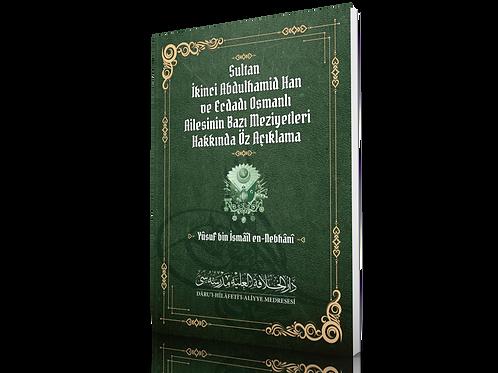 Sultan II. Abdülhamid Han ve Ecdadı Osmanlı Ailesinin Bazı Meziyetleri Hakkında