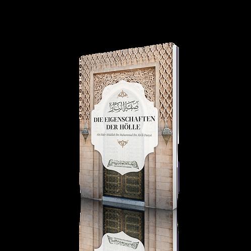 Die Eigenschaften der Hölle - Abu Bakr Abdallah Ibn Muhammad Ibn Abi'd Dunya