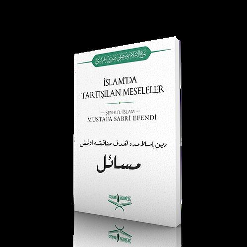 İslam'da Tartışılan Meseleler - Şeyhülislam Mustafa Sabri Efendi