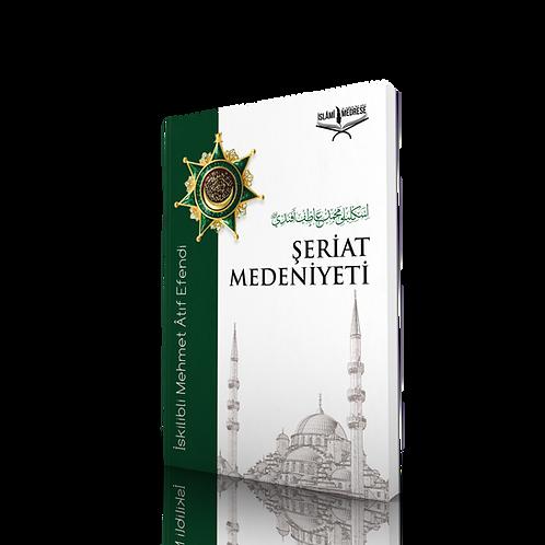 Şeriat Medeniyeti - İskilibli Mehmed Âtıf Efendi