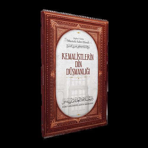Kemalistlerin Din Düşmanlığı - Şeyhu'l İslâm Mustafa Sabri Efendi