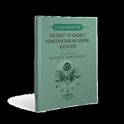 Hilafet ve Ümmet Nimetini İnkar Edene Reddiye - Şeyhülislam Mustafa Sabri Efendi