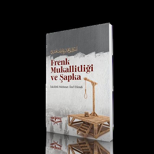 Frenk Mukallitliği ve Şapka - İskilibli Mehmed Âtıf Efendi