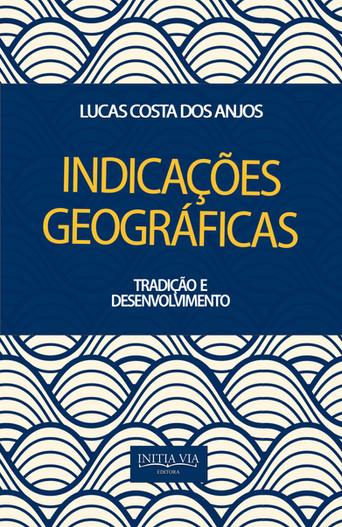 Indicações Geográficas: Tradição e Desenvolvimento