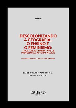 Descolonizando a Geografia, o Ensino e o Feminismo: trajetórias e narrativas