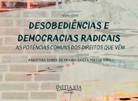 Série Desobediências e Democracias Radicais: as potências comuns dos direitos que vêm