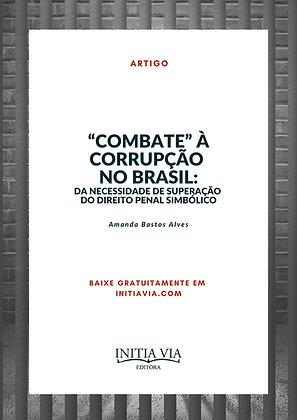 """""""Combate"""" à corrupção no Brasil:   da necessidade de superação do direito penal"""