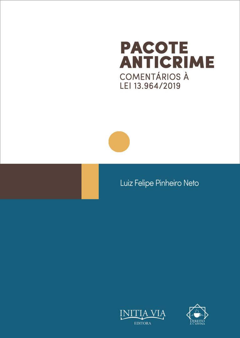 Pacote Anticrime: Comentários à Lei 13.964/2019 (Coleção Pacote Anticrime Livro 1)