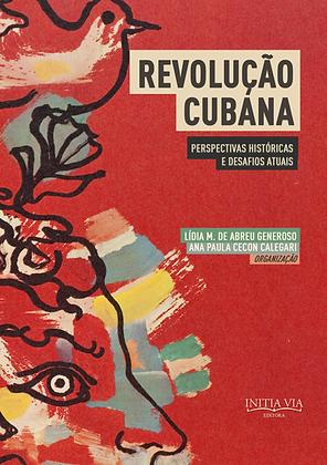 Revolução Cubana: perspectivas históricas e desafios atuais