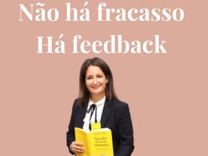 Não há fracasso há feedback