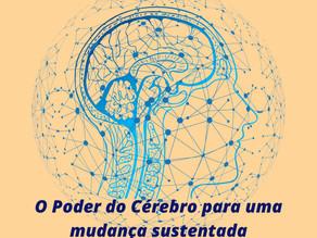 O Poder do Cérebro para uma mudança sustentada