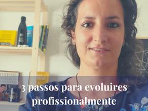 3 passos fundamentais para avançar profissionalmente