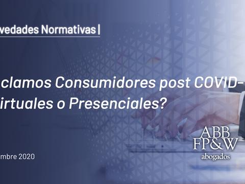 Reclamos Consumidores post COVID-19: ¿Virtuales o Presenciales?