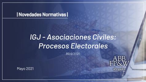 IGJ – Asociaciones Civiles: Procesos Electorales