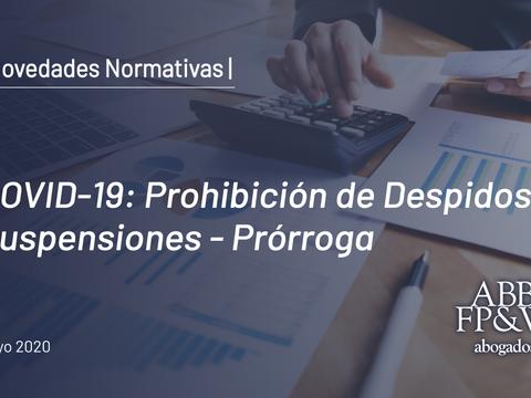 COVID-19: Prohibición de despidos y suspensiones - Prórroga