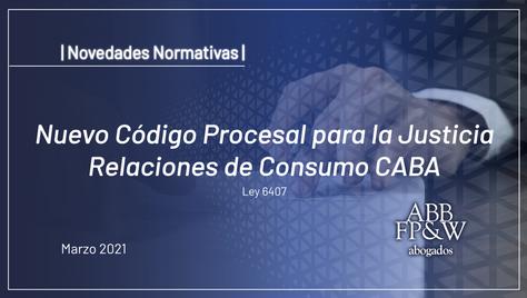 Nuevo Código Procesal para la Justicia en las Relaciones de Consumo en CABA