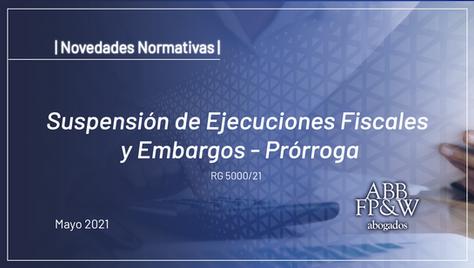 Suspensión de Ejecuciones Fiscales y Embargos - Prórroga