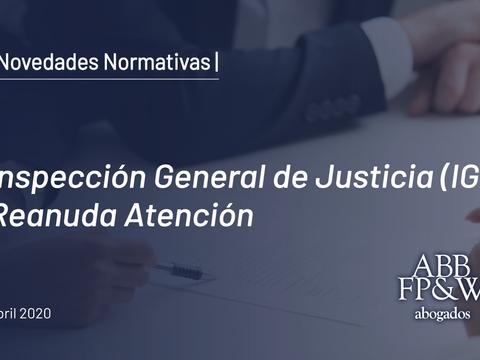 Inspección General de Justicia (IGJ): Reanuda Atención