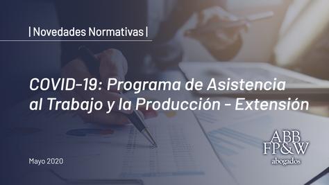 COVID-19: Programa de Asistencia al Trabajo y la Producción – Extensión