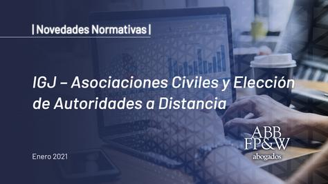 IGJ – Asociaciones Civiles y Elección de Autoridades a Distancia