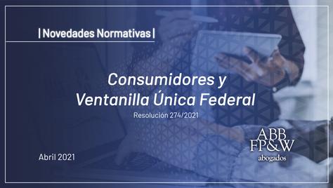 Consumidores y Ventanilla Única Federal