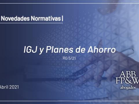 IGJ y Planes de Ahorro