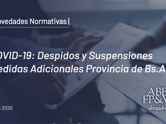 COVID-19: Prohibición de despidos y suspensiones. Medidas Adicionales en la Provincia de Buenos Aire