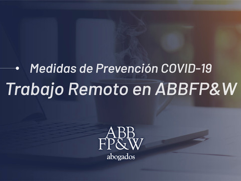 Medidas de Prevención COVID-19: Trabajo Remoto en ABBFP&W