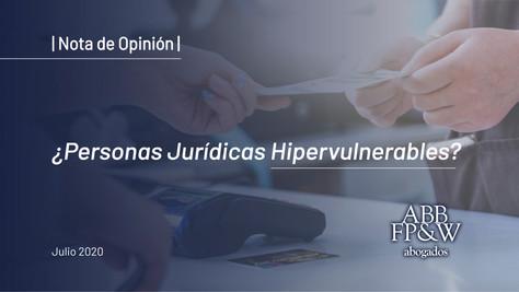 ¿Personas Jurídicas como Consumidores Hipervulnerables?