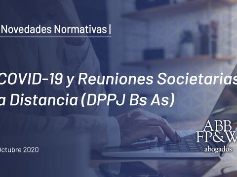 COVID-19 y Reuniones Societarias a Distancia (DPPJ Bs As)