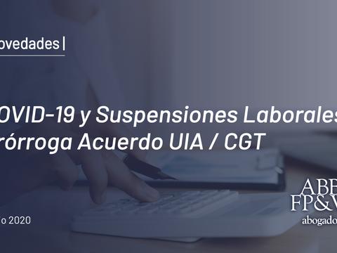 COVID-19 y Suspensiones Laborales: Prórroga Acuerdo UIA / CGT