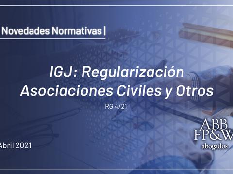IGJ: Regularización Asociaciones Civiles y Otros